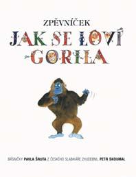 Zpěvníček (Jak se loví gorila)