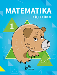 Učebnice matematiky Matematika a její aplikace 1 – 1. díl
