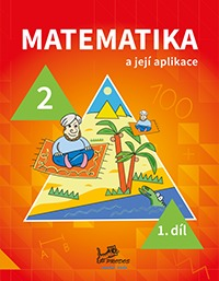 Učebnice matematiky Matematika a její aplikace 2 – 1. díl
