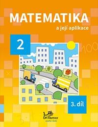 Učebnice matematiky Matematika a její aplikace 2 – 3. díl