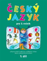 čeština Český jazyk pro 3. ročník – 1. díl