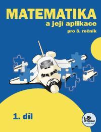 Učebnice matematiky Matematika a její aplikace 3 – 1. díl