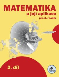 Učebnice matematiky Matematika a její aplikace 3 – 2. díl