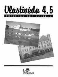 Vlastivěda <i>DOPRODÁNO</i> – Vlastivěda ve 4. a 5. ročníku – Příručka pro učitele