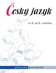čeština Český jazyk ve 2. až 5. ročníku – Příručka pro učitele