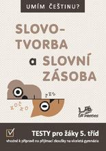 Umím češtinu? - Slovotvorba a slovní zásoba 5