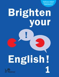 angličtina Brighten Your English! 1