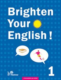 angličtina Brighten Your English! 1 s komentářem pro učitele