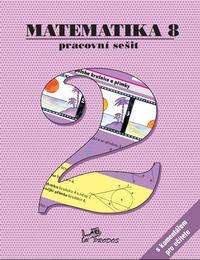Matematika 8 – Pracovní sešit 2 s komentářem pro učitele