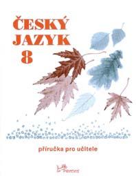 Český jazyk 8 – Příručka pro učitele