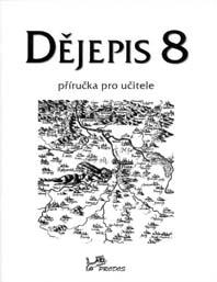 Dějepis <i>DOPRODÁNO</i> - Dějepis 8 - Příručka pro učitele (původní)