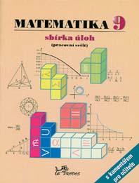 Matematika 9 – sbírka úloh s komentářem pro učitele (Pracovní sešit)