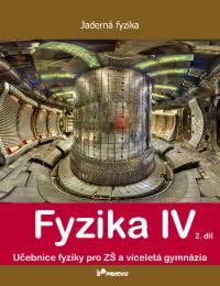 Fyzika Fyzika IV – 2. díl