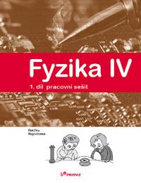Fyzika Fyzika IV – 1. díl – pracovní sešit
