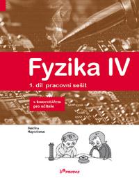 Fyzika Fyzika IV – 1. díl – pracovní sešit s komentářem pro učitele
