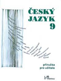 Český jazyk Český jazyk 9 – Příručka pro učitele