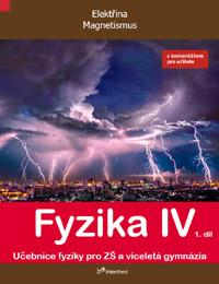 Fyzika IV – 1. díl s komentářem pro učitele