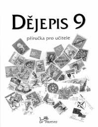 Dějepis <i>DOPRODEJ</i> - Dějepis 9 - Příručka pro učitele (původní)